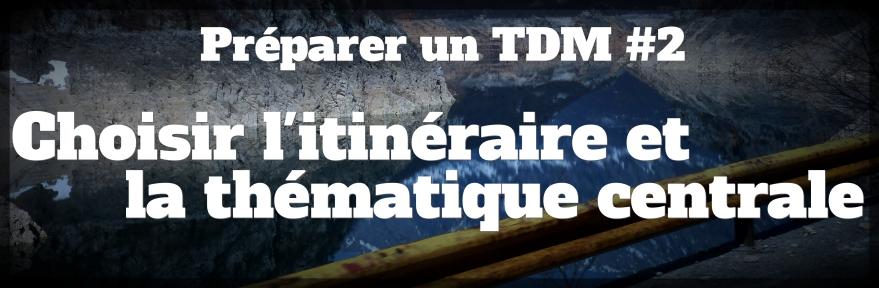 Préparer un TDM : choisir l'itinéraire