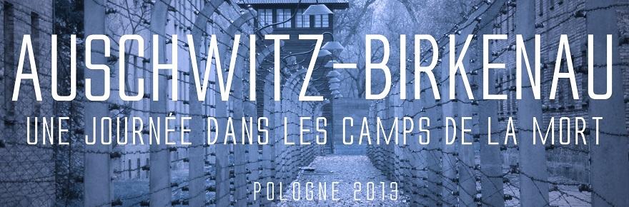 Auschwitz-Birkenau : une journée dans les camps de la mort