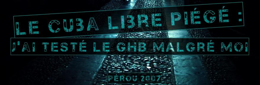Le cuba libre piégé : j'ai testé le GHB malgré moi…
