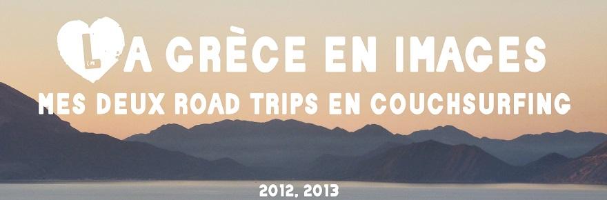 La Grèce en images : mes deux road trips en couchsurfing!