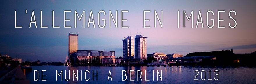 L'Allemagne en images : de Münich à Berlin