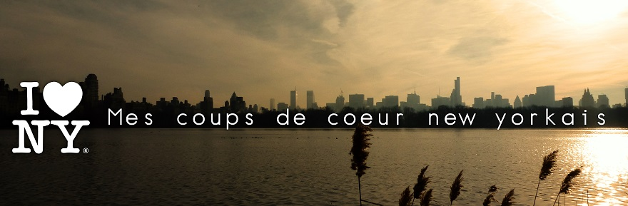 I love New York! Mes coups de coeur new-yorkais