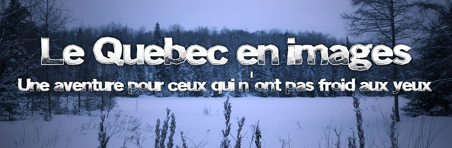 Le Québec en images : une aventure pour ceux qui n'ont pas froid aux yeux