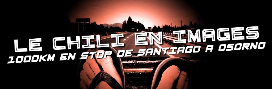 Le Chili en images : 1000km en stop de Santiago à Osorno