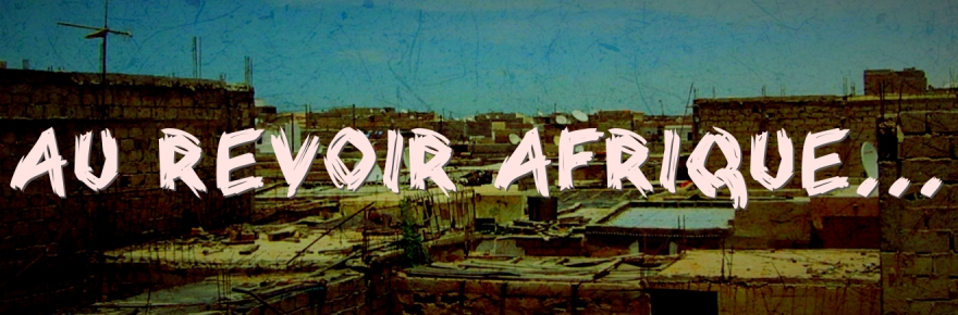 Au revoir Afrique