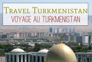 voyage-turkmenistan