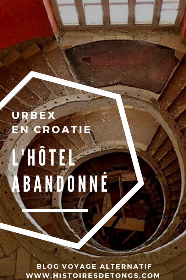 urbex croatie hôtel abandonné