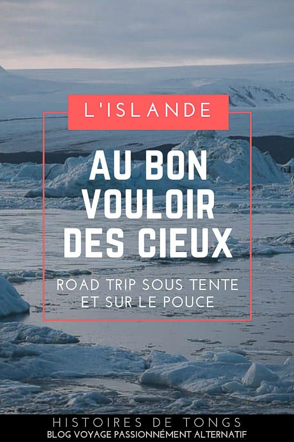 L'Islande sous tente et sur le pouce, au bon vouloir des cieux. Carnet de voyage d'une aventure mouvementée dans le grand froid... | Histoires de tongs, le #blogvoyage passionnément alternatif