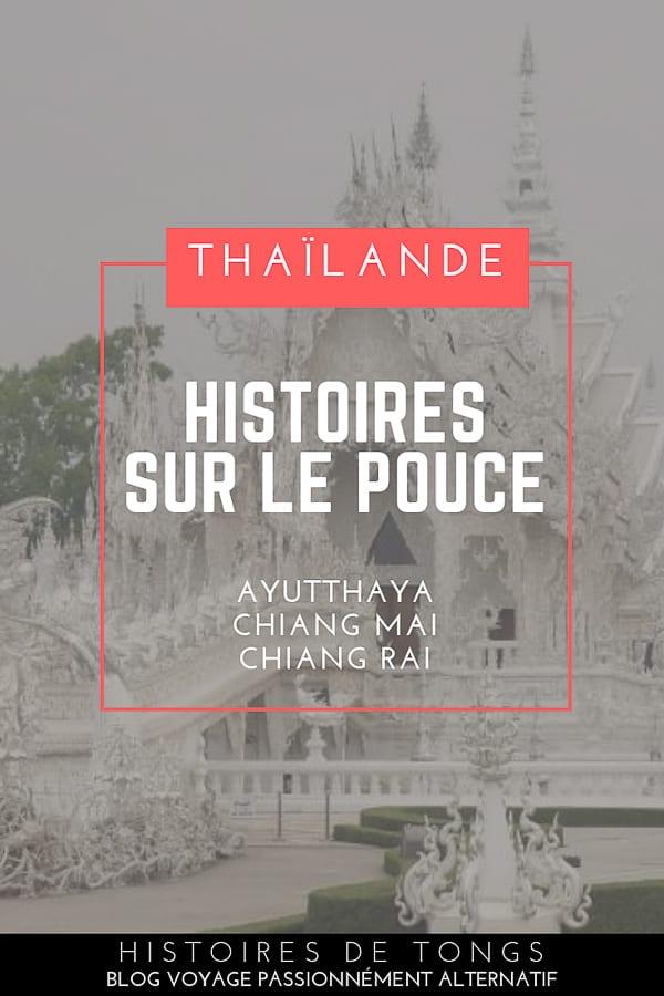 Histoires d'auto-stop en Thaïlande : Ayutthaya, Chiang Mai et Chiang Rai, ou le carnet de voyage d'une aventure sur le pouce dans le Nord du pays | Histoires de tongs, le #blogvoyage passionnément alternatif