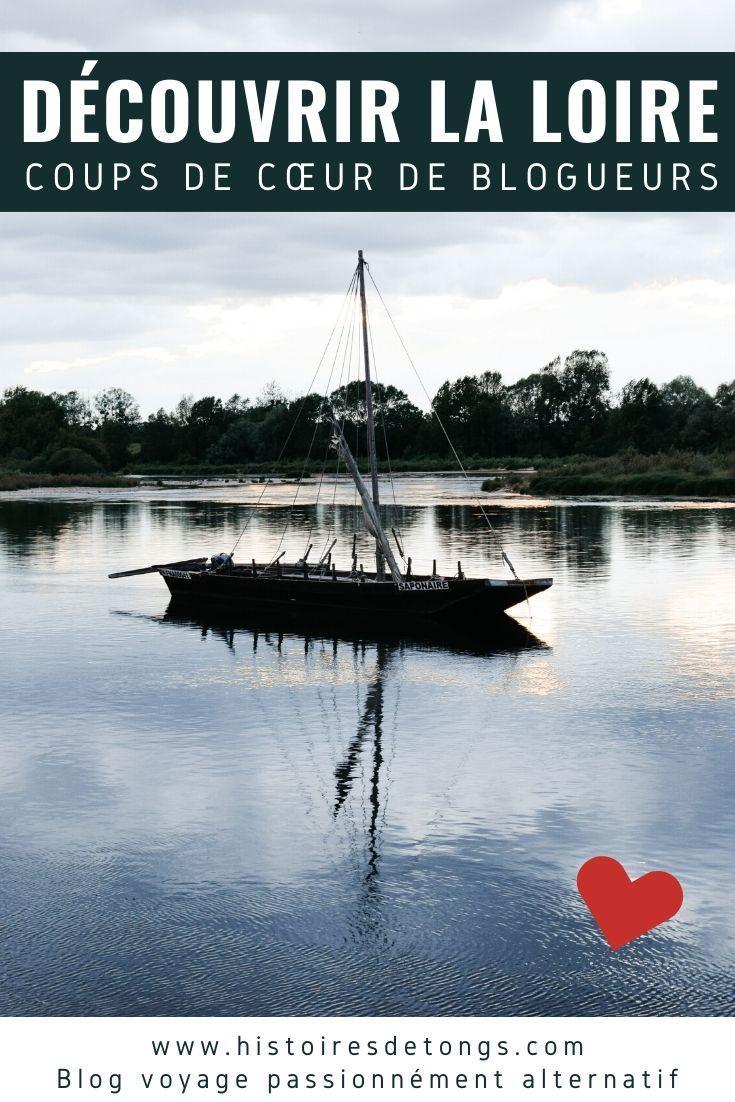 Découvrir la Loire : 14 blogueurs voyage partagent leurs plus beaux coups de cœur et leurs bonnes adresses... | Histoires de tongs, le blog voyage passionnément alternatif
