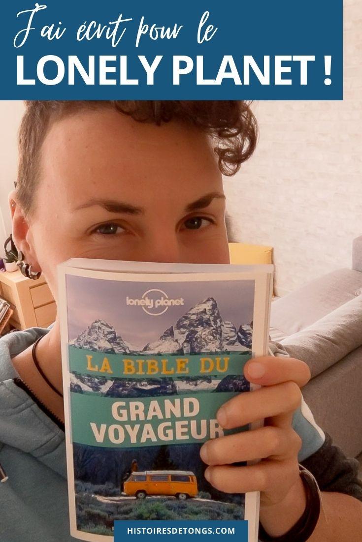 J'ai écrit pour le Lonely Planet ! La Bible du Grand Voyageur vient d'être publiée sous sa cinquième version, j'ai participé à ce beau projet en rédigeant un chapitre sur le voyage en van... | Histoires de tongs, le blog aventure en solo et au féminin
