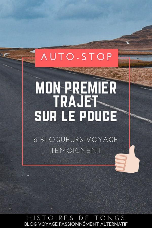 Ma première fois en auto-stop : 6 blogueurs voyage partagent leur expérience... | Histoires de tongs, le blog voyage passionnément alternatif