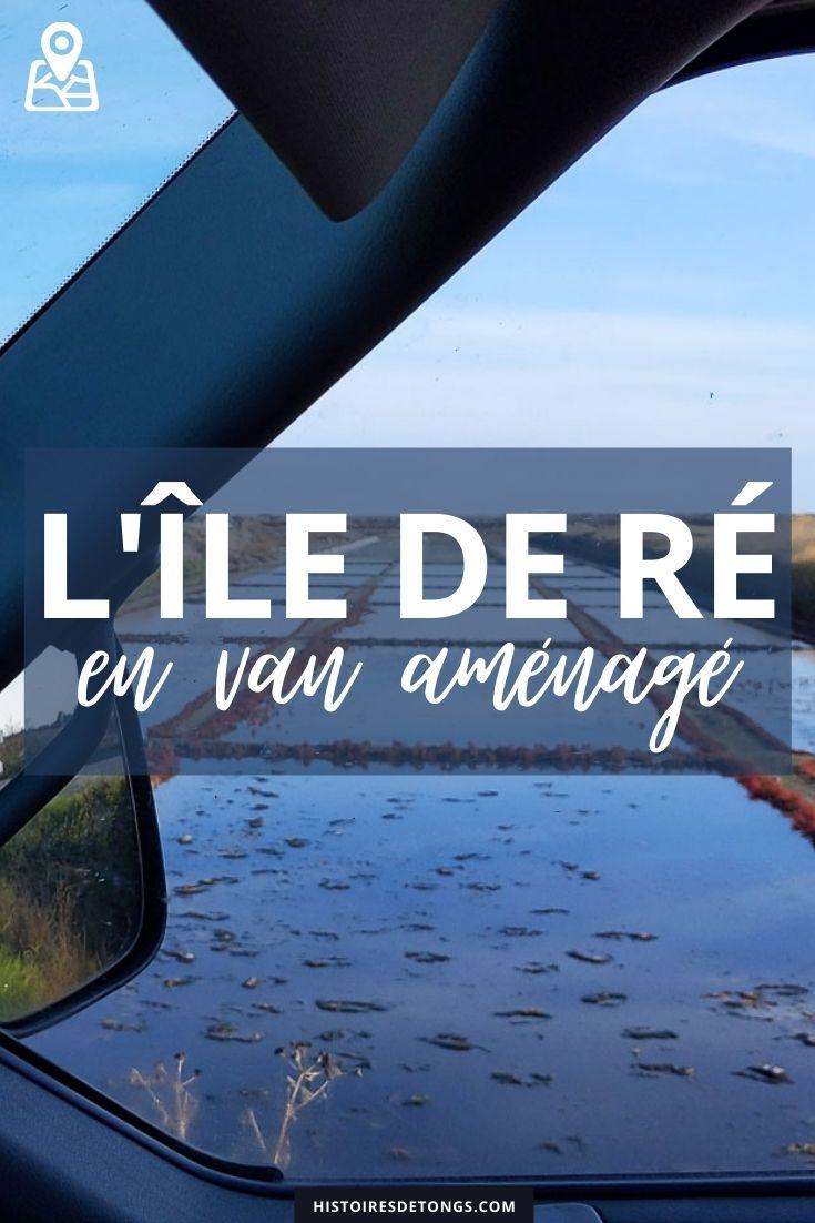 Un week-end sur l'île de Ré, en van aménagé... | Histoires de tongs, le blog aventure en solo et au féminin