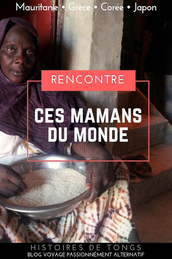 Ces mamans du monde qui m'ont accueillie comme leur fille. Retour sur 4 magnifiques rencontres, en Mauritanie, Corée du Sud, Japon et Grèce... | Histoires de tongs, le blog voyage passionnément alternatif