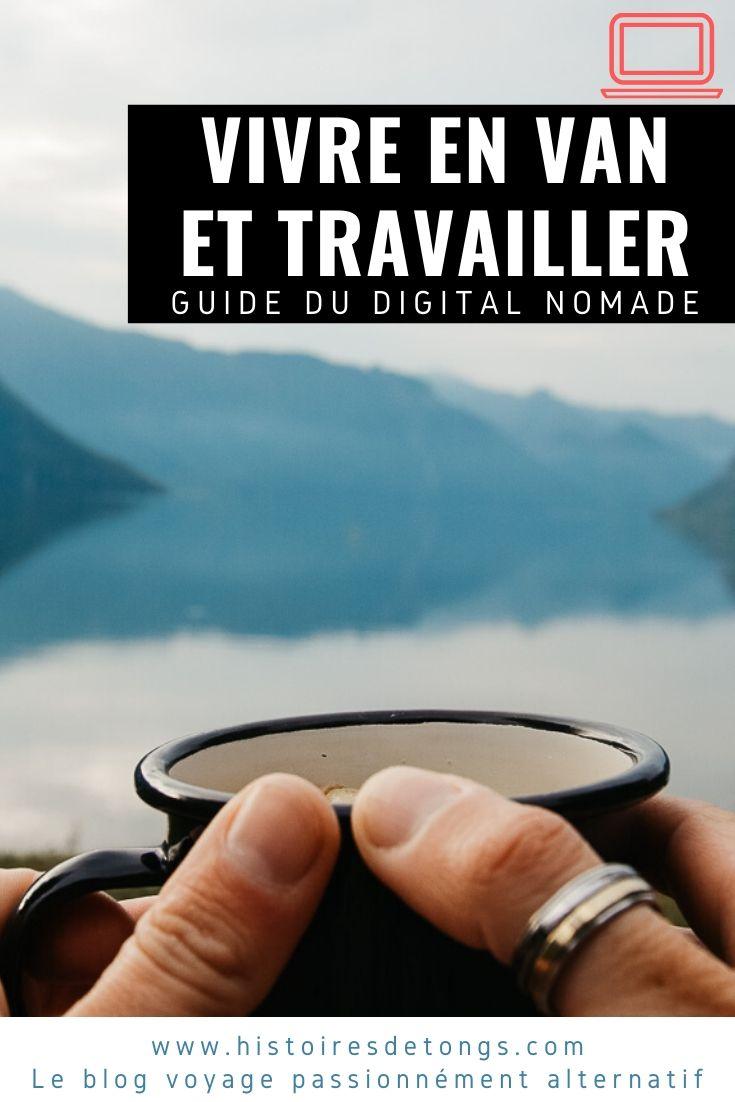 Devenir nomade digital et travailler en van aménagé : tous mes conseils pour débuter... | Histoires de tongs, le blog voyage passionnément alternatif