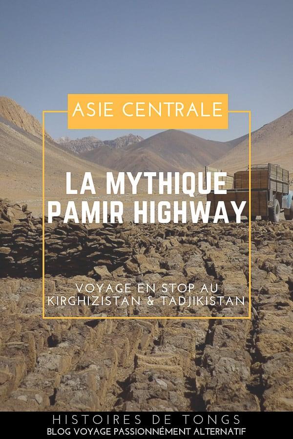 Traversée de la célèbre Pamir Highway en auto-stop, d'Och à Khorog (Kirghizistan et Tadjikistan) | Histoires de tongs, le blog voyage passionnément alternatif