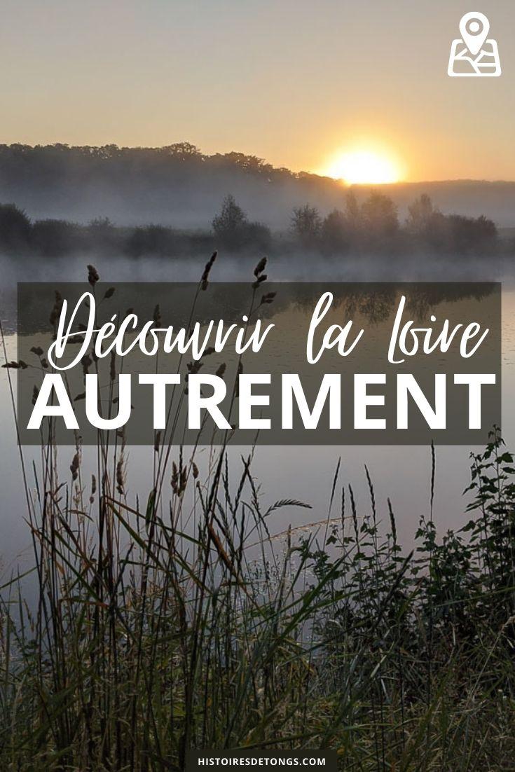 Découvrir la Loire autrement : en montgolfière, en kayak ou à pied... | Histoires de tongs, le blog aventure en solo et au féminin