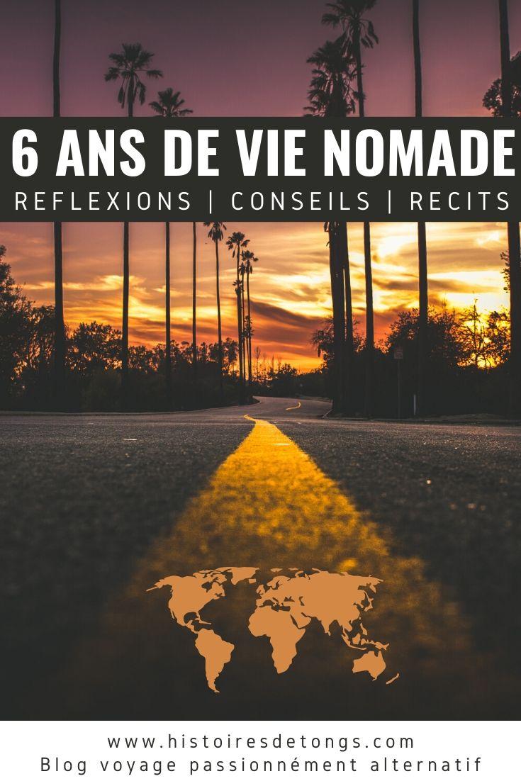 En 2013, je plaque tout et choisis la vie nomade, en auto-stop puis en van aménagé. Voici un bilan de mes 6 ans sur la route et des conseils pour débuter le nomadisme... | Histoires de tongs, le blog voyage passionnément alternatif