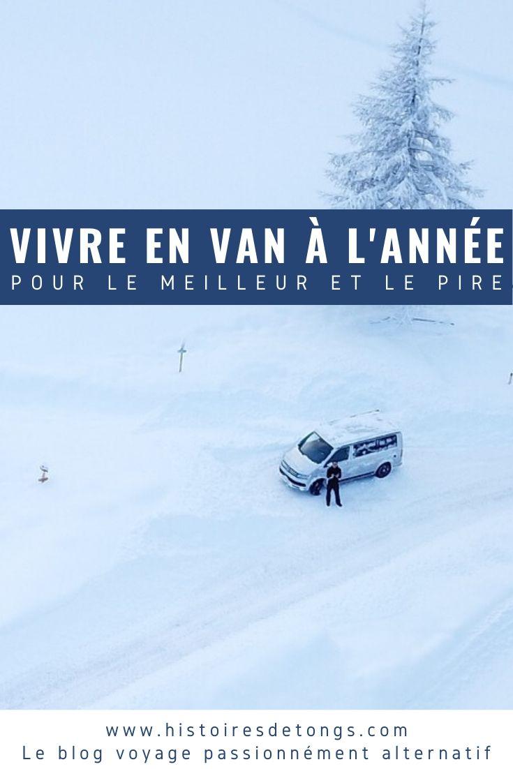 Vivre dans un van en hiver et le reste de l'année : mon témoignage après 2 ans de van life, à prendre avec humour... | Histoires de tongs, le blog voyage passionnément alternatif