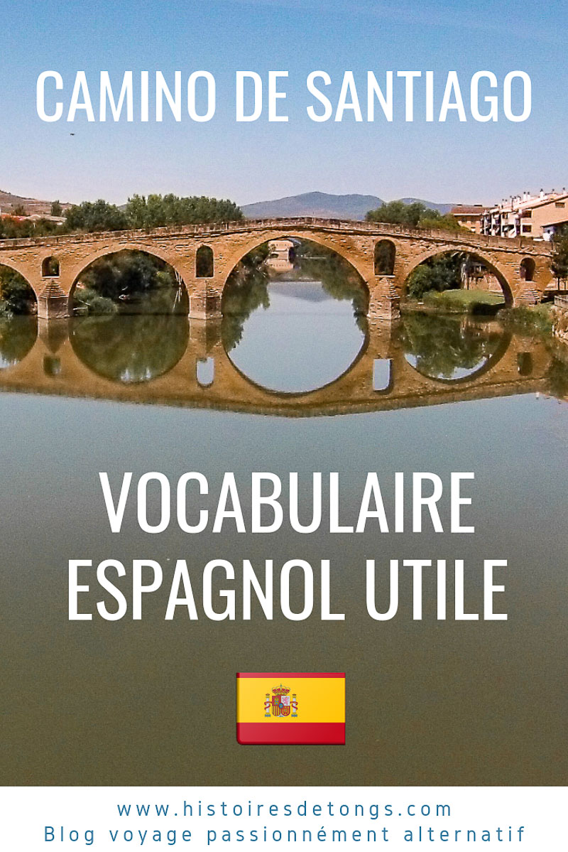 Le vocabulaire espagnol utile pour le Chemin de Compostelle... | Histoires de tongs, le blog voyage passionnément alternatif