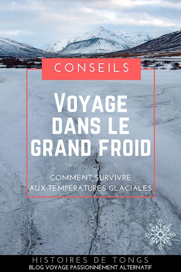 Conseils pour voyager par grand froid, ou comment survivre aux températures glaciales... | Histoires de tongs, le blog voyage passionnément alternatif