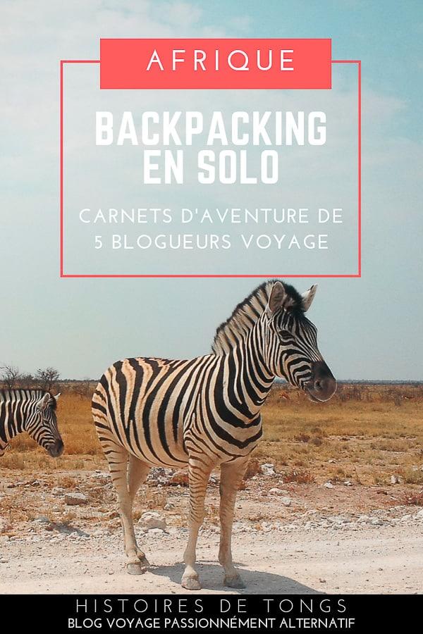Voyager seul en Afrique en mode backpack : 5 blogueurs voyage témoignent | Histoires de tongs, le blog voyage passionnément alternatif