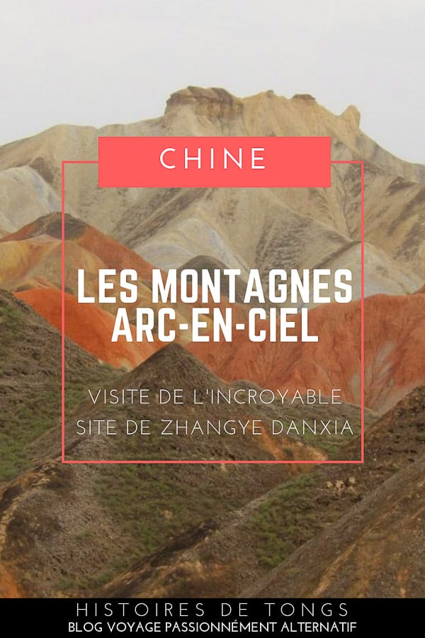 Visite des incroyables montagnes arc-en-ciel de Zhangye Danxia, dans le Gansu, en Chine... | Histoires de tongs, le blog voyage passionnément alternatif